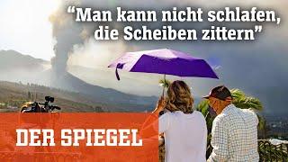 Deutscher auf La Palma: »Man kann nicht schlafen, die Scheiben zittern«   DER SPIEGEL