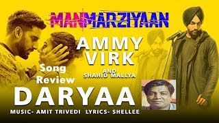 Daryaa song review by Saahil Chandel | Manmarziyaan | Ammy Virk