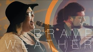 Brave Weather | Vilified (One-Take)