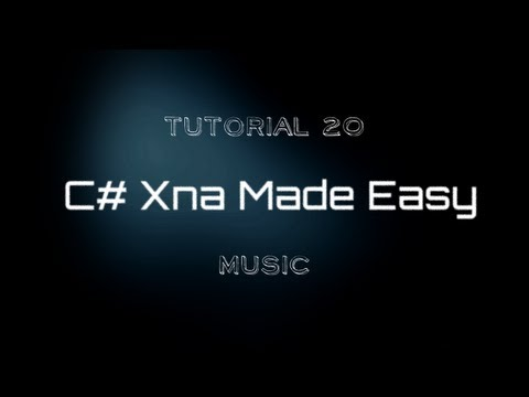 C# Xna Made Easy Tutorial 20 - Music