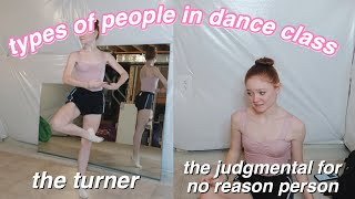 TYPES OF PEOPLE IN DANCE CLASS