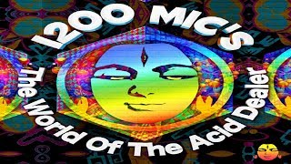 Скачать 1200 Micrograms The World Of The Acid Dealer ᴴᴰ