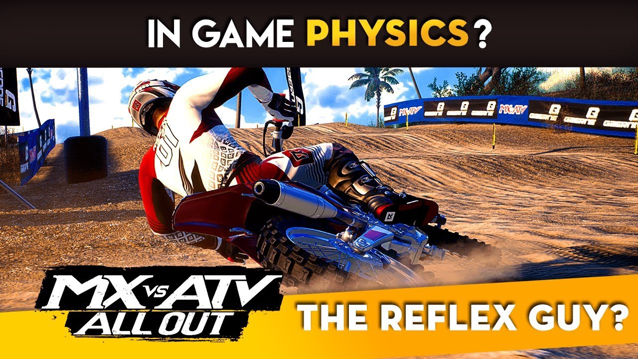 mx vs atv all out in game physics talk and the reflex. Black Bedroom Furniture Sets. Home Design Ideas