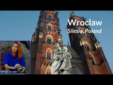 WHAT TO SEE in Wroclaw, Silesia, Poland