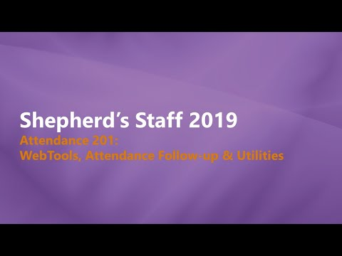 Shepherd's Staff - Attendance 201: WebTools, Attendance Behavior Reports, Utilities