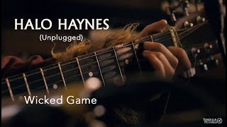 Halo Haynes Unplugged - 'Wicked Game' Raw Cover