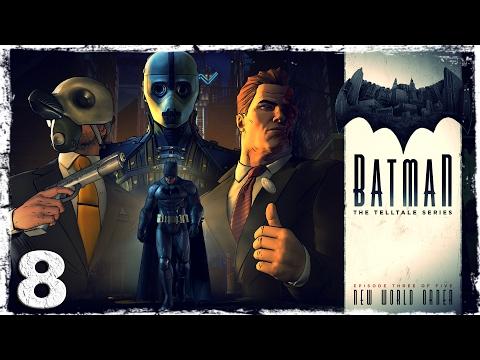 """Смотреть прохождение игры Batman: The Telltale Series. #8: """"Черный ход""""."""