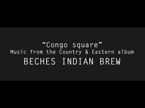 """""""Congo Square"""" from Beches Indian Brew"""