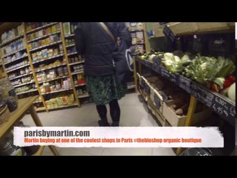 Shopping in Paris with Martin - Organic food boutique, foodies