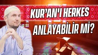 Kur'an'ı herkes anlayabilir mi? / 12.02.2019 / Kerem Önder