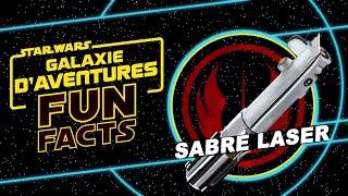 Star Wars : Galaxie d'Aventures - Fun Facts : Le sabre laser