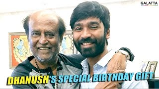 Dhanush Blessed With #Magizhchi On His  B'Day With Superstar Rajinikanth