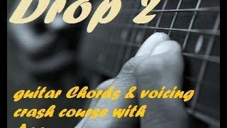 Drop 2 guitar chords & voicing - crash course (1st set) / Asa