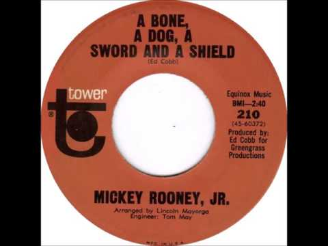 Mickey Rooney, Jr.  A Bone, A Dog, A Sword And A Shield