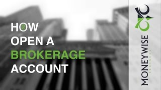 Open A Brokerage Account [HOW TO]