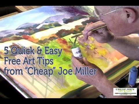 """Five Quick and Easy Free Art Tips from """"Cheap"""" Joe Miller"""