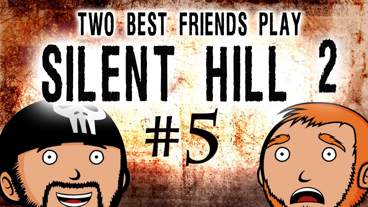 Two Best Friends Play Silent Hill 2 (Part 5) - YouTube