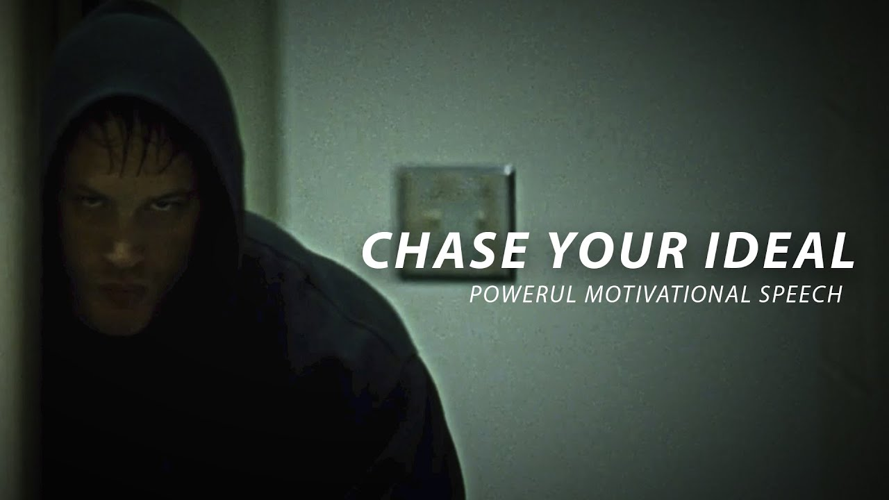 CHASE YOUR IDEAL - Powerful Motivational Speech