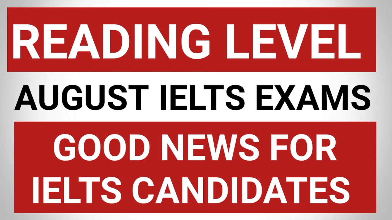 IELTS Reading level for 7 August ielts exam   12 August ielts exam   21 August ielts exam   Japneet