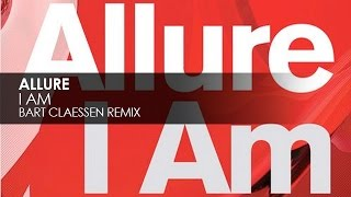 Allure - I Am (Bart Claessen Remix)