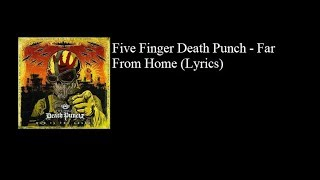 Five Finger Death Punch  Far From Home (Lyrics)