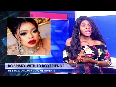 Bobrisky Brags About The 10 Rich Boyfriends He is Dating
