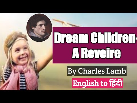 Dream Children-A Reveire | By Charles Lamb | English to Hindi translations |