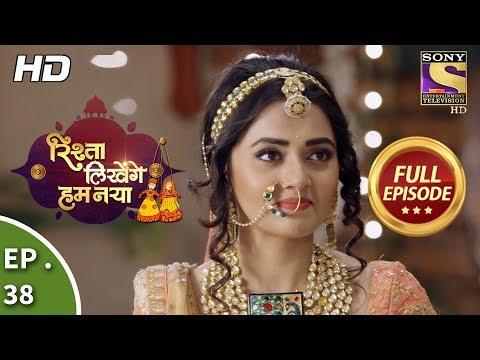 Rishta Likhenge Hum Naya - Ep 38 - Full Episode - 28th December, 2017 thumbnail