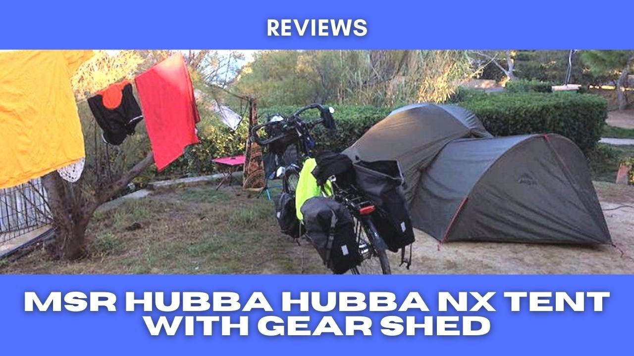 MSR Hubba Hubba NX 2 Person Tent and Gear Shed & MSR Hubba Hubba NX 2 Person Tent and Gear Shed - YouTube