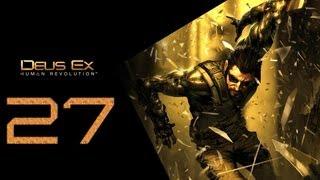 Deus Ex Human Revolution Прохождение Часть 27