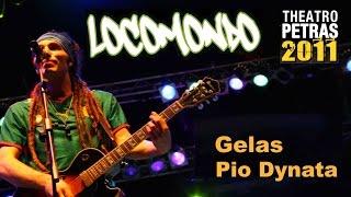 Locomondo - Γελάς Πιο Δυνατά | Locomondo - Gelas Pio Dunata - Live - Theatro Petras 2011