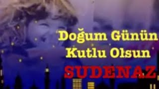 SUDENAZ İyi ki Doğdun :) 3.VERSİYON Komik Doğum günü Mesajı, DOĞUMGÜNÜ VİDEOSU Made in Turkey :) 🎂