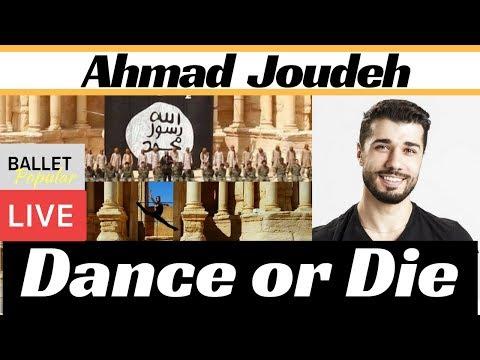 Ahmad Joudeh dancer, dance or die-  dancer for peace