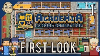 FIRST LOOK! - ACADEMIA: School Simulator - Build And Manage A School - School Tycoon