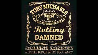 Toby Michaels Rolling Damned -