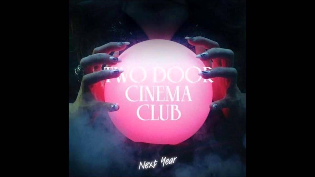 Download Two Door Cinema Club - Next year HD