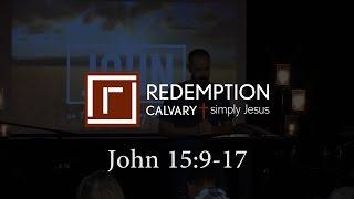 John 15:9-17 - Redemption Calvary