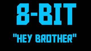 Hey Brother [8Bit Remix] (Tribute to Avicii)