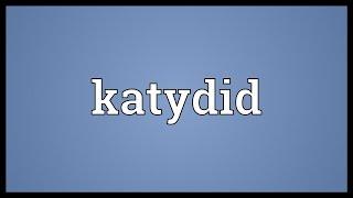 Katydid Meaning
