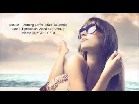 Dunkan - Morning Coffee (Matt Fax Remix)