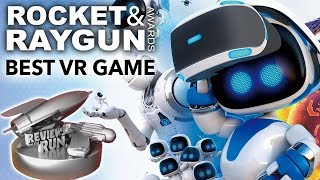 Best VR Game of 2018 - Rocket & Raygun Awards