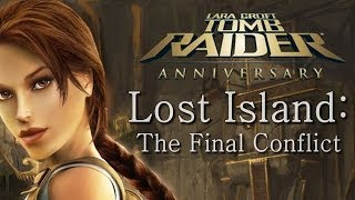 Tomb Raider Anniversary playthrough: Lost Island - The Final Conflict (all secrets)
