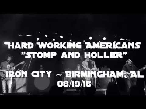 Hard Working Americans - Stomp and Holler 08/19/16