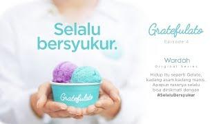 Thumbnail of GRATEFULATO – Episode 4 : Selalu Bersyukur #SelaluBersyukur – Wardah Original Series