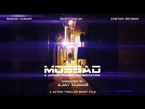 MOSSAD ( an Action-Thriller short film by Ajay Kumar)