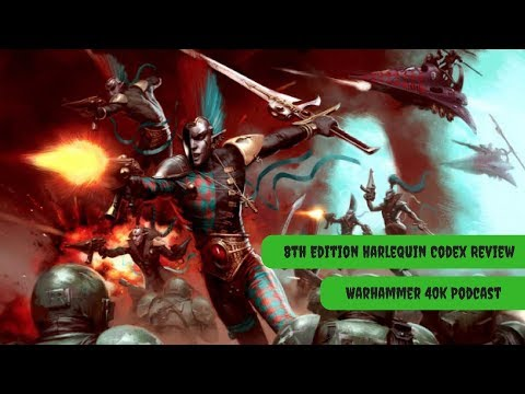 Harlequins Codex Review - Warhammer 40k 8th Edition Podcast