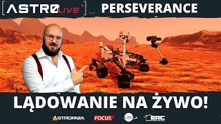 Lądowanie łazika Perseverance na żywo - Astrofaza LIVE
