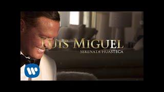 Luis Miguel - Serenata Huasteca (Lyric Video)