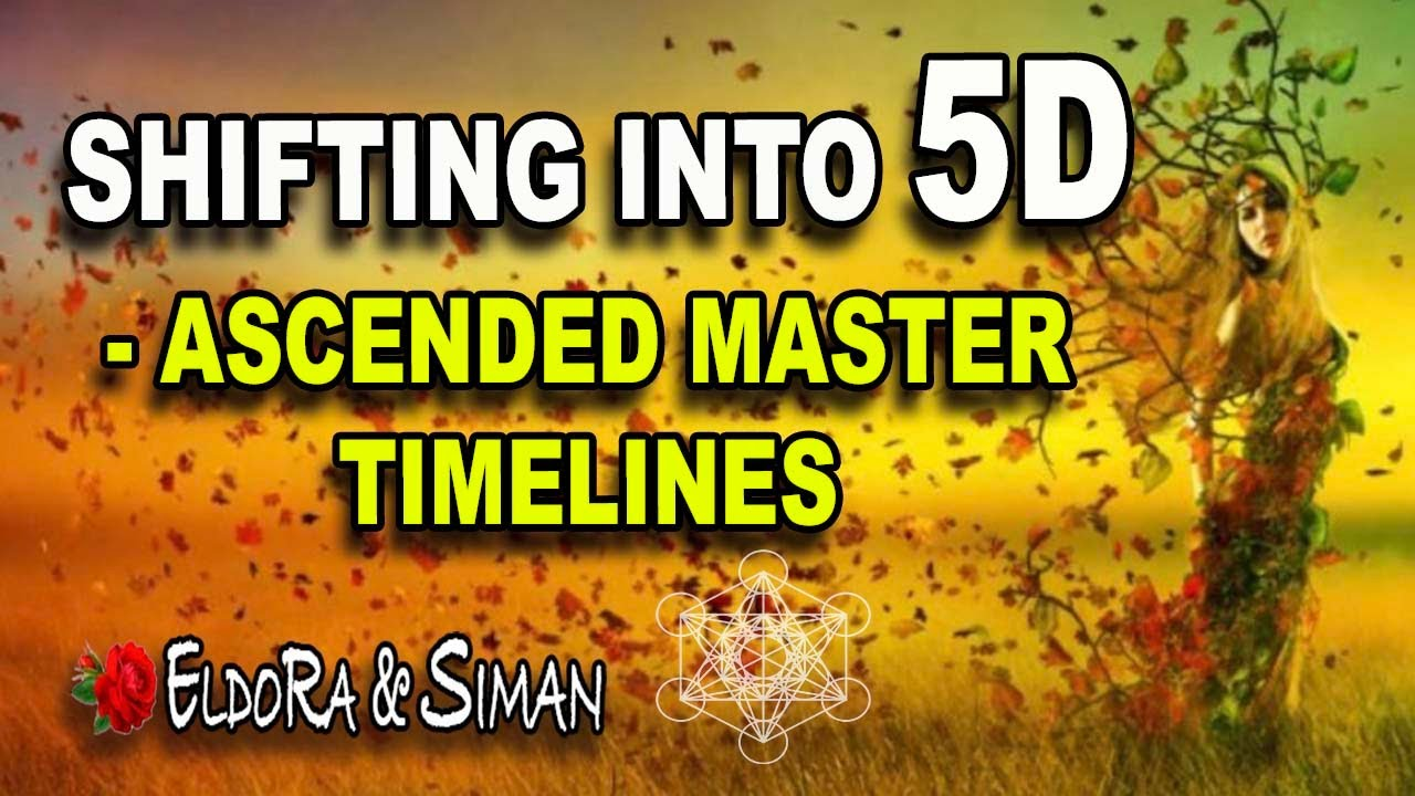 Shifting into 5D - The Ascended Master Timelines