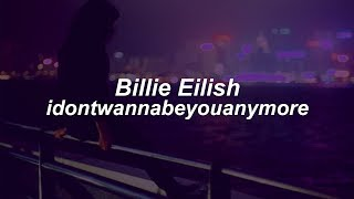 idontwannabeyouanymore // Billie Eilish  (Lyrics) thumbnail